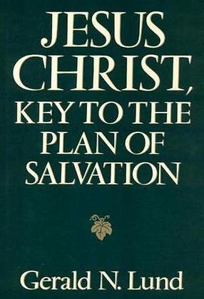 Jesus Christ Key to the Plan of Salvation