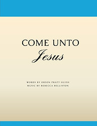 COME UNTO JESUS (SATB Hymn)