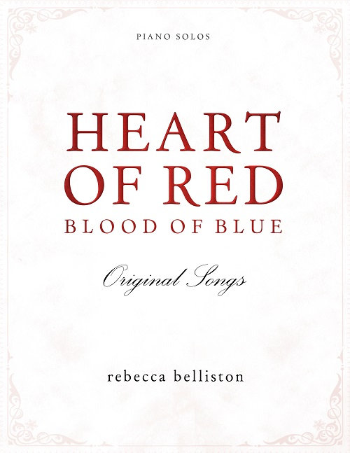 HEART OF RED, BLOOD OF BLUE MUSIC (8.5 x 11 Songbook)