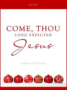 COME, THOU LONG EXPECTED JESUS (SATB or SSATTB)