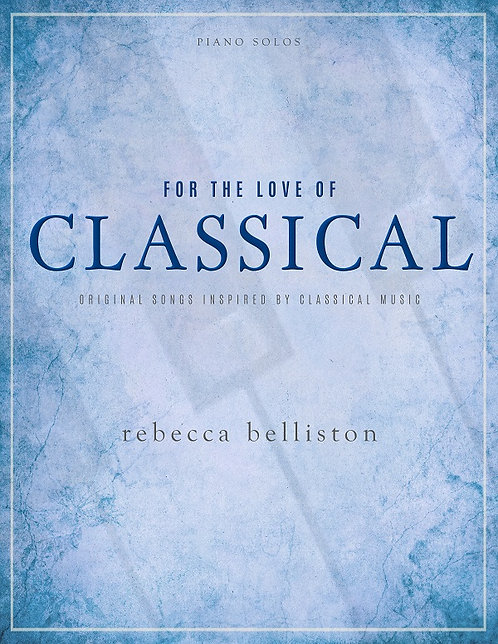 FOR THE LOVE OF CLASSICAL (Digital Songbook)