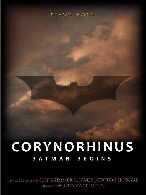 CORYNORHINUS: BATMAN BEGINS (Piano Solo)