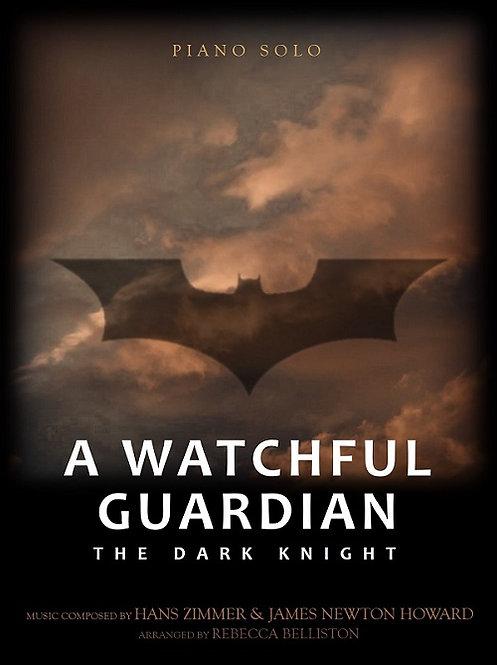 A WATCHFUL GUARDIAN: BATMAN THE DARK KNIGHT (Piano Solo)