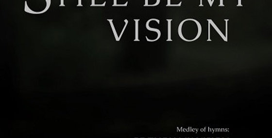 STILL BE MY VISION (Accompaniment Track in F)
