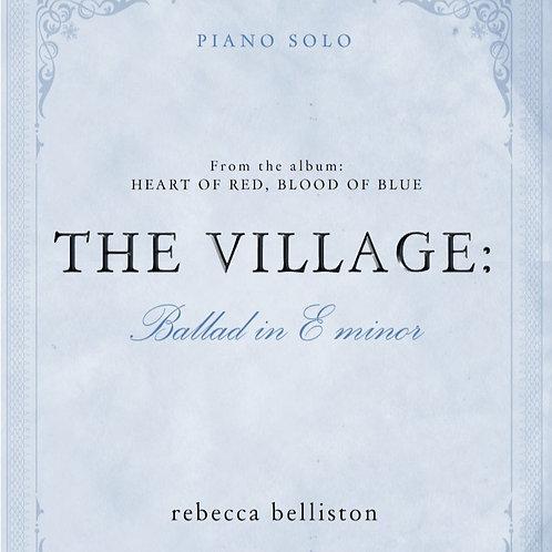BALLAD IN E MINOR: THE VILLAGE (Piano Solo/MP3)