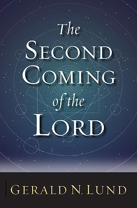 The Second Coming of the Lord by Gerald N. Lund