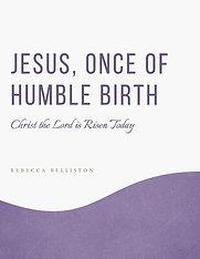 JESUS, ONCE OF HUMBLE BIRTH MEDLEY (SATB)