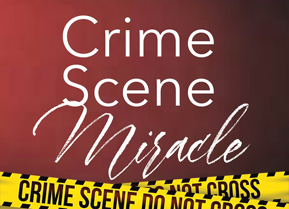 A Crime Scene Miracle