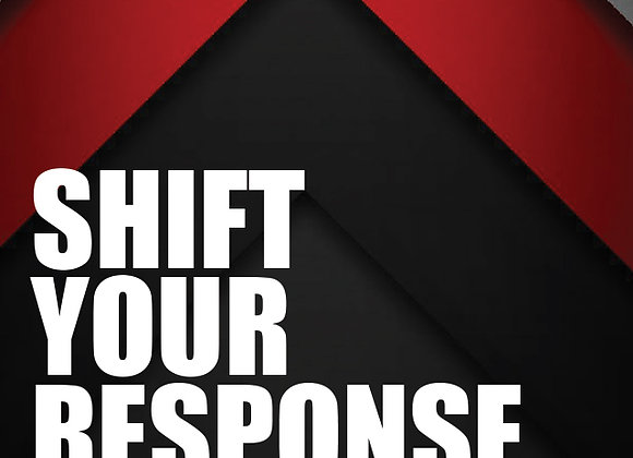 Shift Your Response