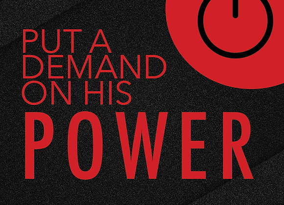 Put A Demand of His Power