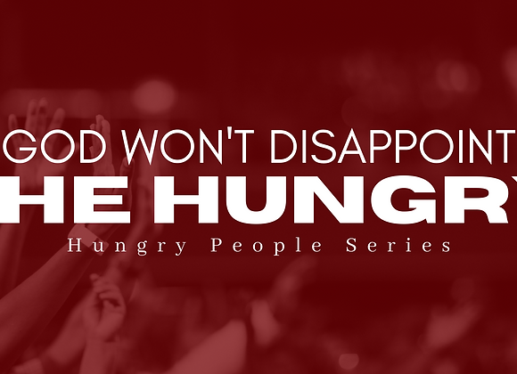 God Won't Disappoint the Hungry