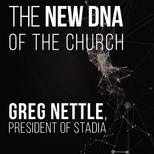 The New DNA of the Church: Greg Nettle, President of Stadia