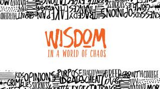 Wisdom in a World of Chaos: Sermon Series Provided by Dave Stone, SECC