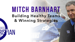 Mitch Barnhart Shares on Building Healthy Teams