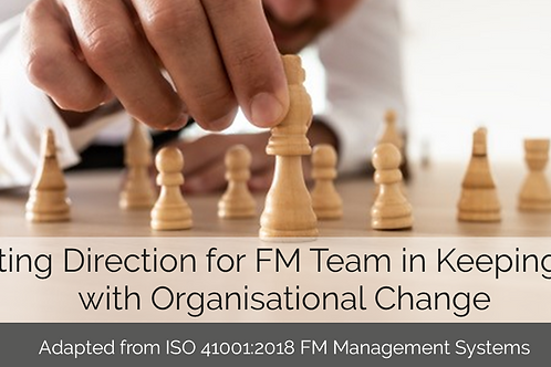 Charting Direction for FM Team in Keeping Pace with Organisational Change