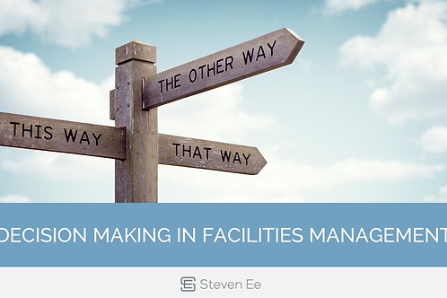 Decision Making in Facilities Management
