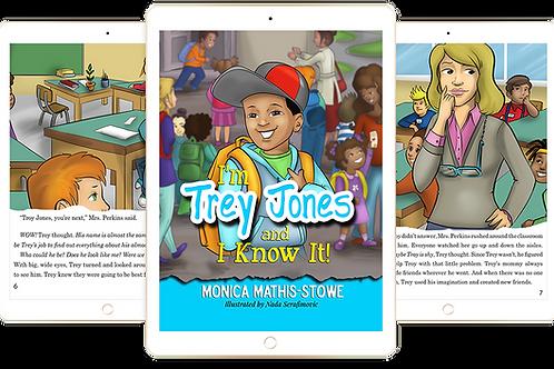 I'm Trey Jones and I Know It! (E-Book)