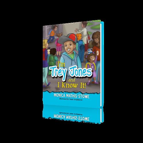 I'm Trey Jones and I Know It!