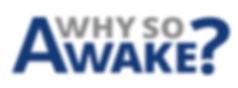 WhySoAwake_JoeSite2018.jpg