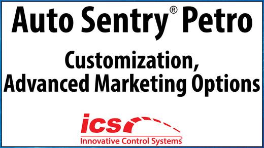 Auto Sentry Petro, Customization, Advanced Marketing Options