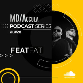 MDAccula Podcast Series Vol #28 - FeatFat Music