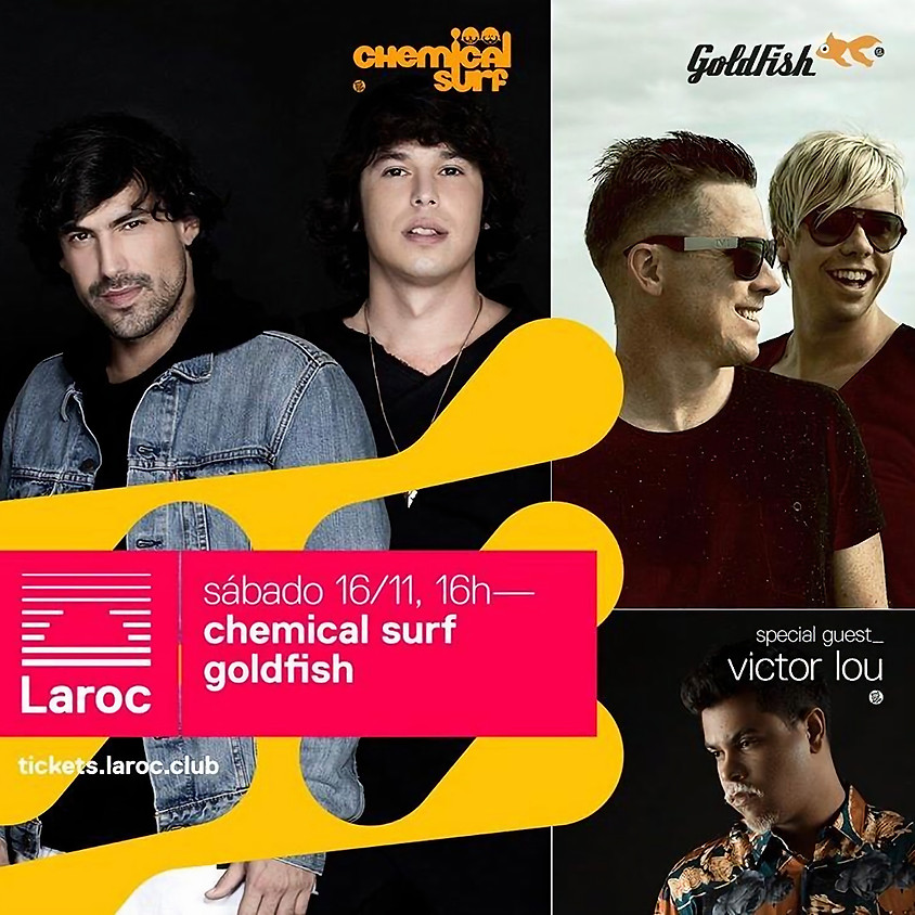 16/11 -Laroc apres. Chemical Surf, Goldfish e Victor Lou