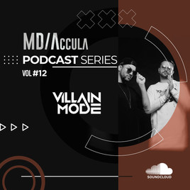 MDAccula Podcast Series Vol #12 - Villain Mode