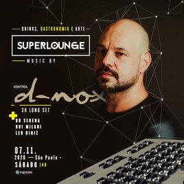 Superlounge music by D-Nox Long Set (Drinks, Gastronomia & Arte) ocorrerá no dia 7/11