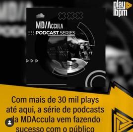 Com Mais de 30 Mil Plays até aqui, a Série de Podcasts do MDAccula Vem Fazendo Sucesso com o Público