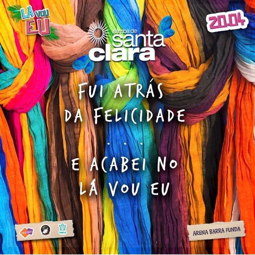 20/04 - Lá Vou Eu no Samba de Santa Clara