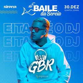 30/12 - Baile da Sereia com DJ GBR @ Sirena Maresias