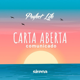 Perfect Life - Carta Aberta - Comunicado
