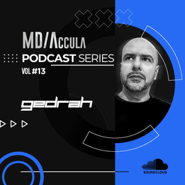 MDAccula Podcast Series Vol #13 - Gedrah