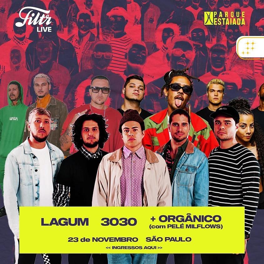 23/11 - Lista VIP Unissex - Filtr Live apresenta: Lagum, 3030 e Orgânico
