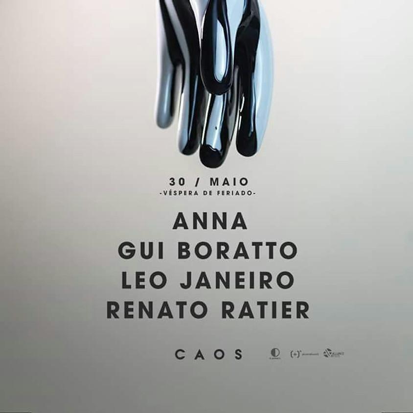 30/05 - Caos apresenta Anna, Gui Boratto e Renato Ratier