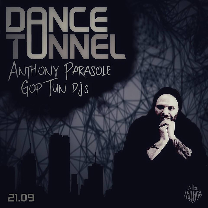 21/09 - Dance Tunnel: Anthony Parasole + Gop Tun - Lista VIP