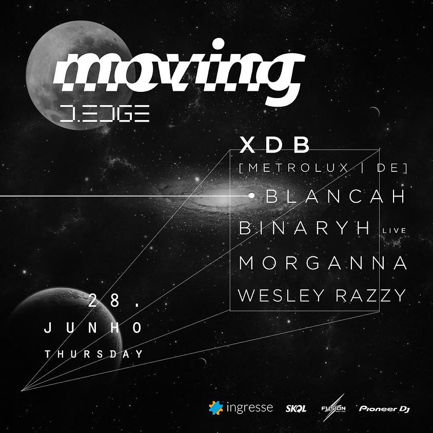 28/06 - Moving | D.EDGE Presents: XDB, Blancah, Binaryh e Morganna