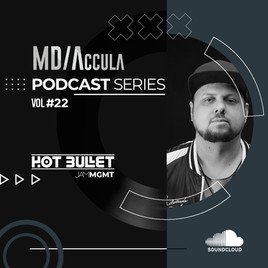 MDAccula Podcast Series Vol #22 - Hot Bullet