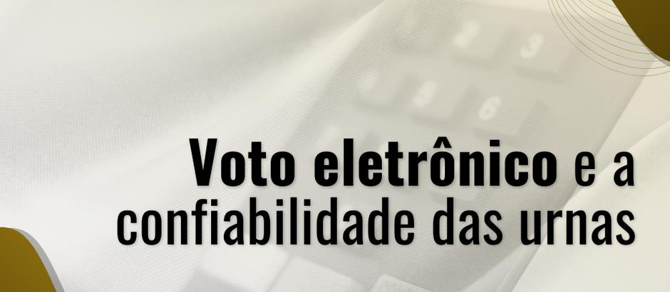 Voto eletrônico e a confiabilidade das urnas