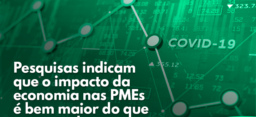 Pesquisas indicam que o impacto da economia nas PMEs é bem maior do que o esperado