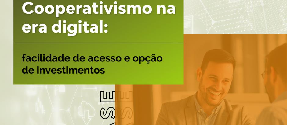 Cooperativismo na era digital: facilidade de acesso e opção de investimentos