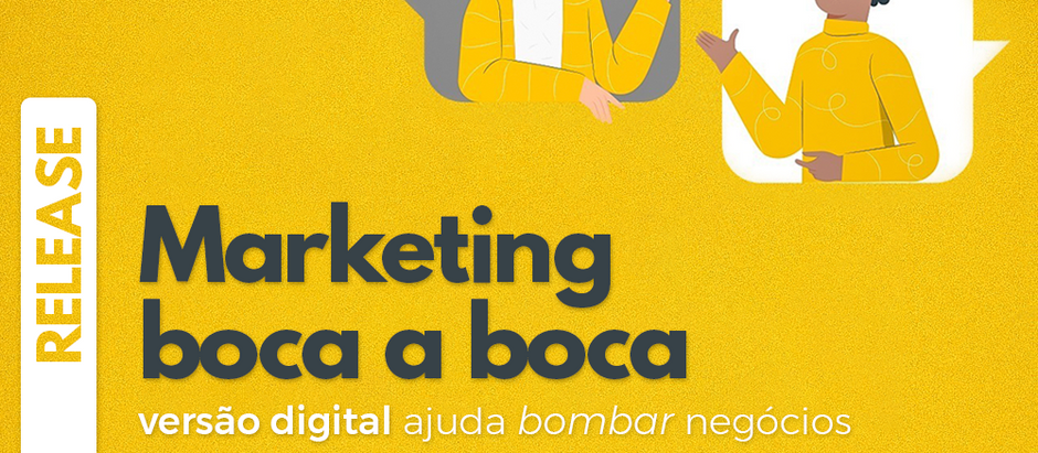 Marketing boca a boca versão digital ajuda bombar negócios