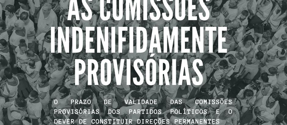 As comissões indefinidamente provisórias poderão impactar na representatividade e formação de chapas
