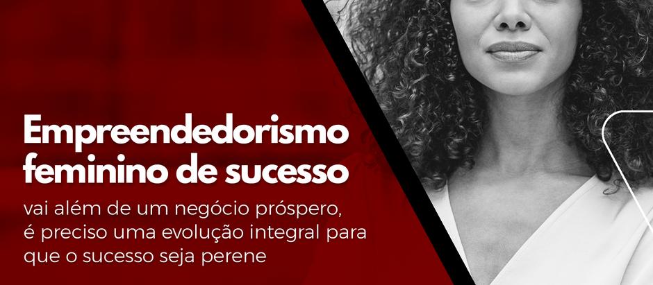Empreendedorismo feminino de sucesso vai além de um negócio próspero