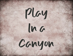 Let's play in a canyon