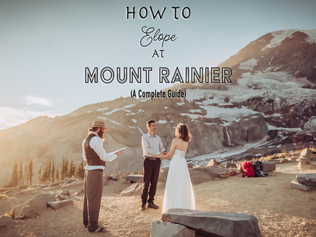Mount Rainier Elopement Guide