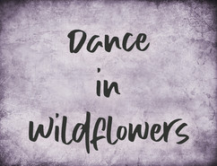 Dance in Wildflower