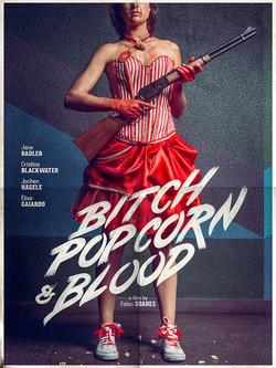 Bitch, Popcorn & Blood