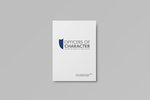Becoming an Officer of Character Facilitator Guide