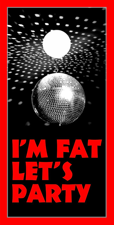 Nightlife 24- I'm Fat, Let's Party
